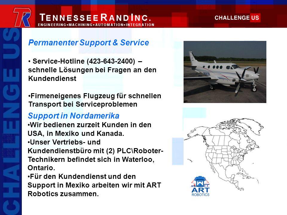 Permanenter Support & Service Service-Hotline (423-643-2400) – schnelle Lösungen bei Fragen an den Kundendienst Firmeneigenes Flugzeug für schnellen T