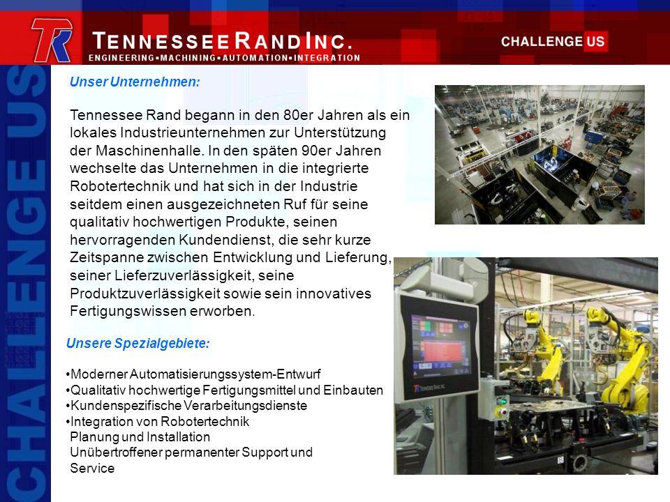 Unser Unternehmen: Tennessee Rand begann in den 80er Jahren als ein lokales Industrieunternehmen zur Unterstützung der Maschinenhalle. In den späten 9
