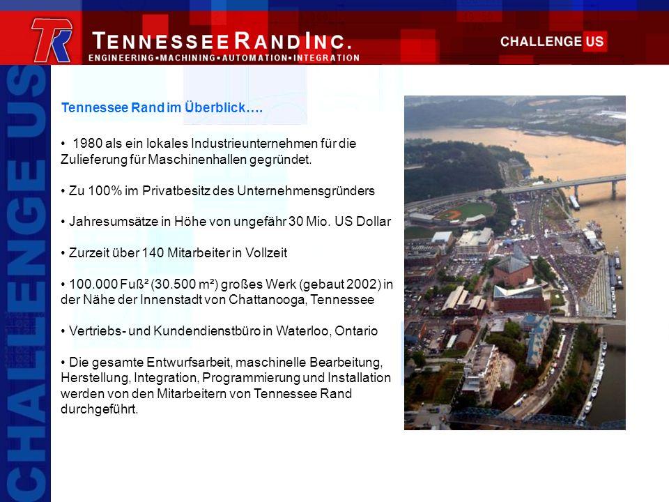 Tennessee Rand im Überblick…. 1980 als ein lokales Industrieunternehmen für die Zulieferung für Maschinenhallen gegründet. Zu 100% im Privatbesitz des