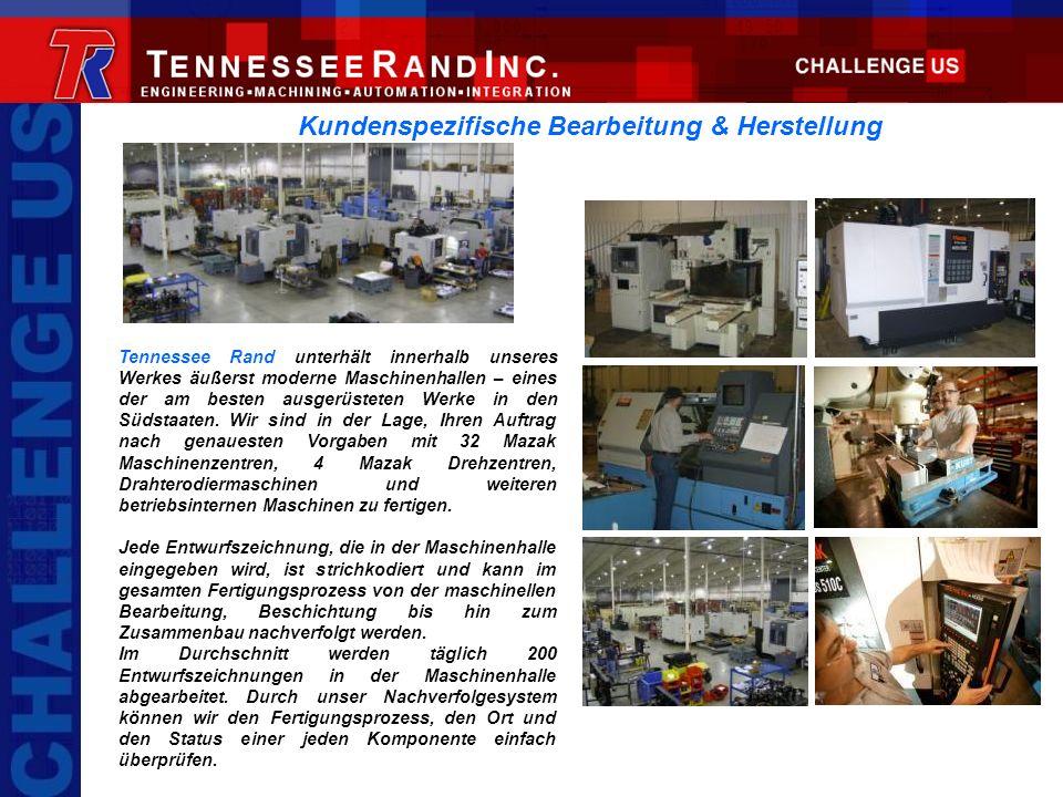 Kundenspezifische Bearbeitung & Herstellung Tennessee Rand unterhält innerhalb unseres Werkes äußerst moderne Maschinenhallen – eines der am besten au