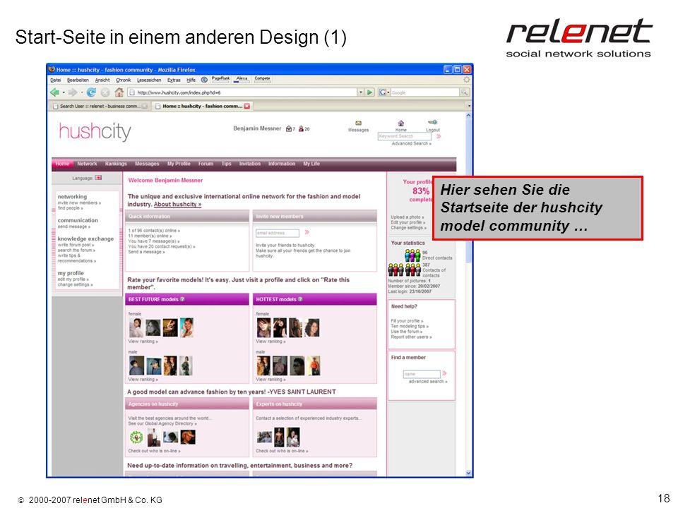 18 2000-2007 relenet GmbH & Co. KG Start-Seite in einem anderen Design (1) Hier sehen Sie die Startseite der hushcity model community …