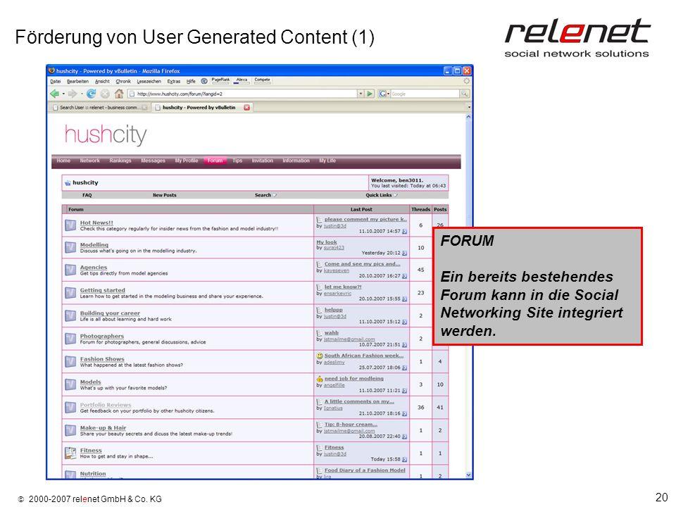20 2000-2007 relenet GmbH & Co. KG Förderung von User Generated Content (1) FORUM Ein bereits bestehendes Forum kann in die Social Networking Site int