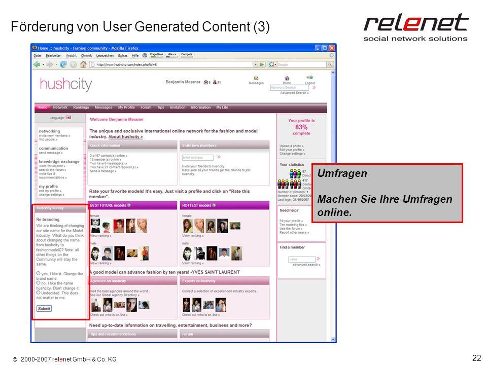 22 2000-2007 relenet GmbH & Co. KG Förderung von User Generated Content (3) Umfragen Machen Sie Ihre Umfragen online.