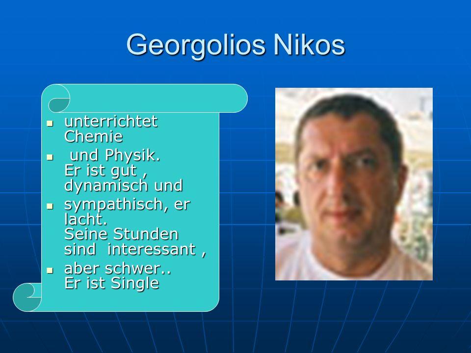 Georgolios Nikos unterrichtet Chemie unterrichtet Chemie und Physik.