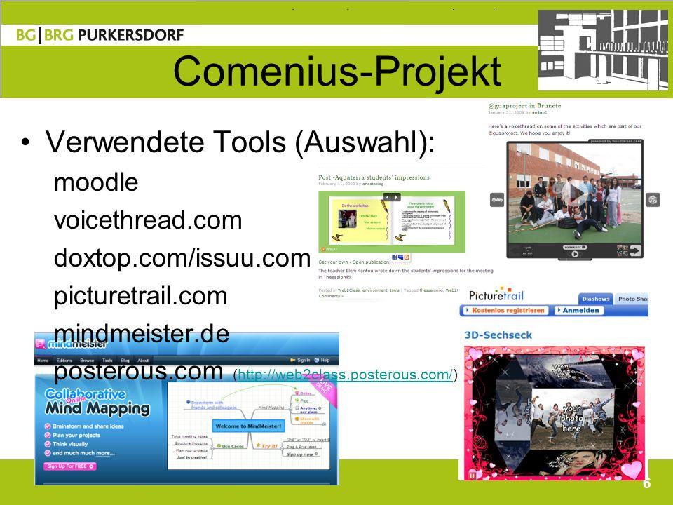 6 Comenius-Projekt Verwendete Tools (Auswahl): moodle voicethread.com doxtop.com/issuu.com picturetrail.com mindmeister.de posterous.com (http://web2class.posterous.com/)http://web2class.posterous.com/