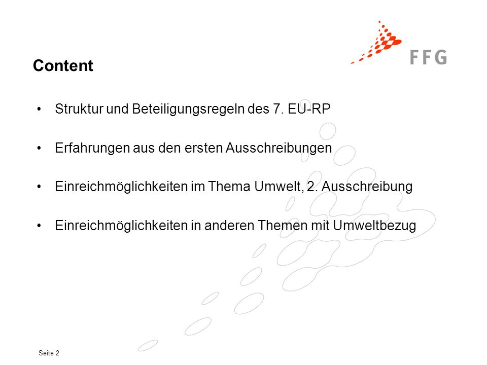 Seite 2 Content Struktur und Beteiligungsregeln des 7. EU-RP Erfahrungen aus den ersten Ausschreibungen Einreichmöglichkeiten im Thema Umwelt, 2. Auss
