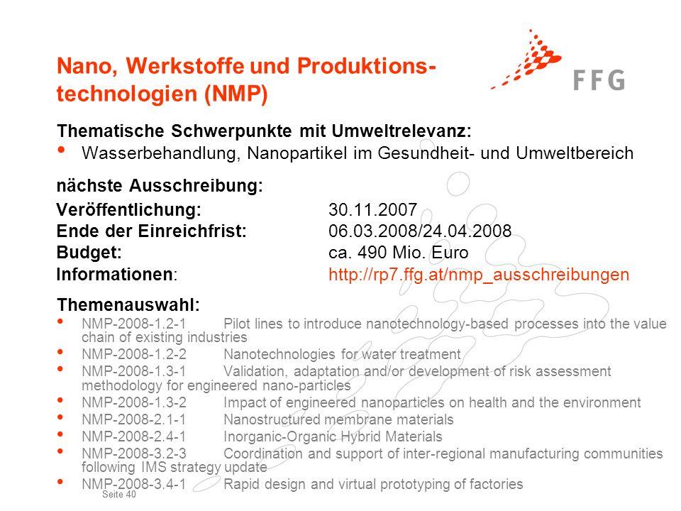 Seite 40 Nano, Werkstoffe und Produktions- technologien (NMP) Thematische Schwerpunkte mit Umweltrelevanz: Wasserbehandlung, Nanopartikel im Gesundhei