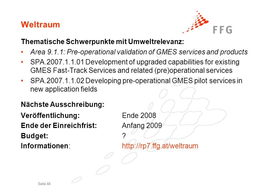 Seite 44 Weltraum Thematische Schwerpunkte mit Umweltrelevanz: Area 9.1.1: Pre-operational validation of GMES services and products SPA.2007.1.1.01 De