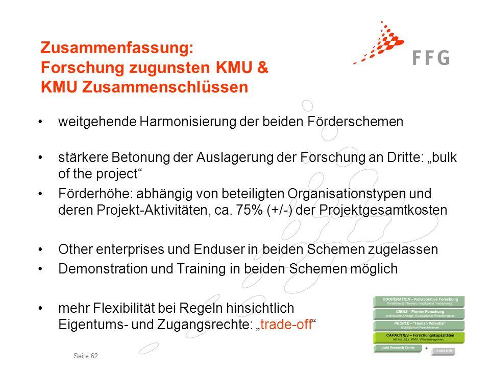 Seite 62 weitgehende Harmonisierung der beiden Förderschemen stärkere Betonung der Auslagerung der Forschung an Dritte: bulk of the project Förderhöhe