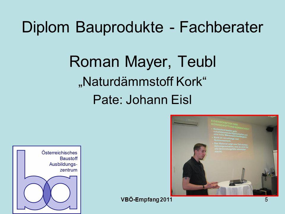 VBÖ-Empfang 20115 Diplom Bauprodukte - Fachberater Roman Mayer, Teubl Naturdämmstoff Kork Pate: Johann Eisl