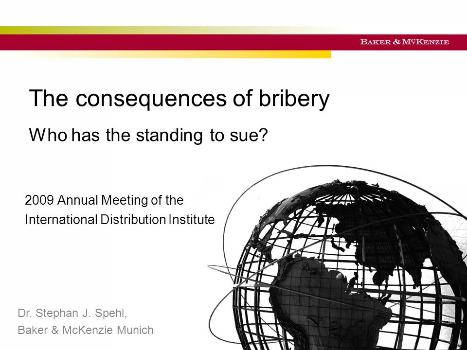 Titel der Präsentation The consequences of bribery Who has the standing to sue.