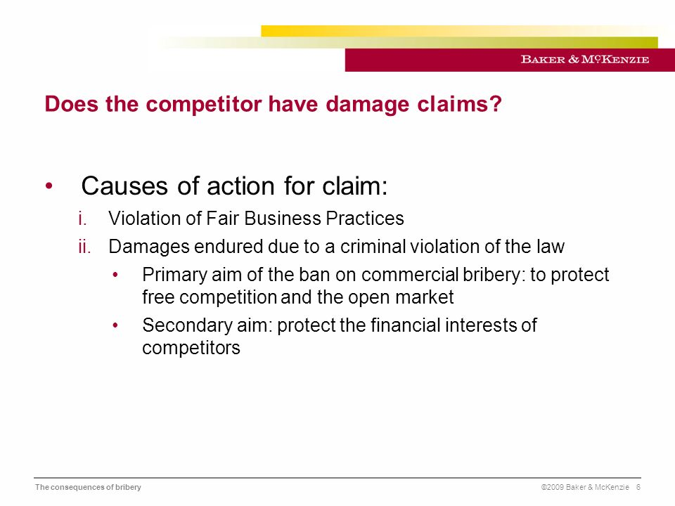 The consequences of bribery©2009 Baker & McKenzie 7 Does the competitor have damage claims.