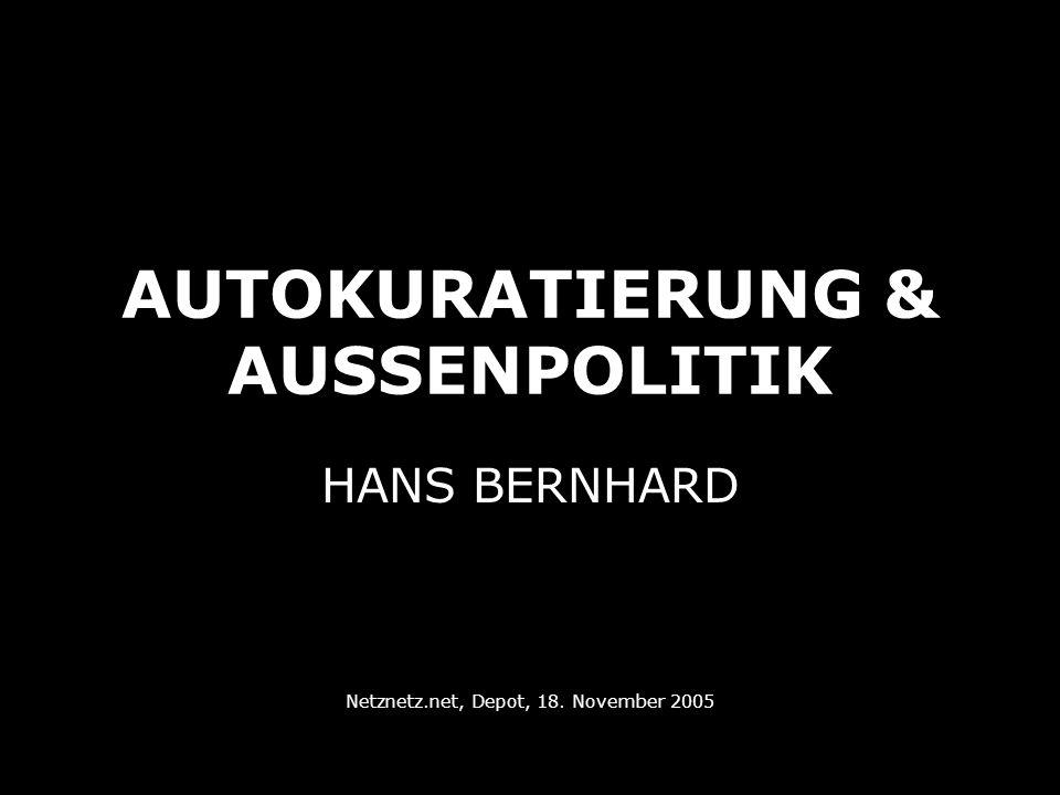 AUTOKURATIERUNG & AUSSENPOLITIK HANS BERNHARD Netznetz.net, Depot, 18. November 2005