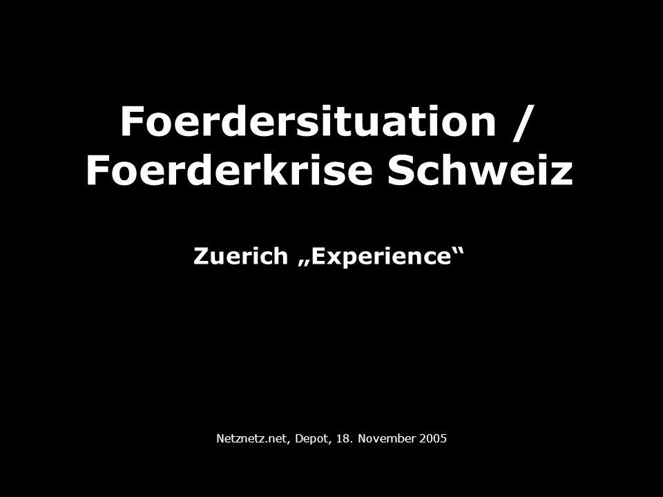 Foerdersituation / Foerderkrise Schweiz Zuerich Experience Netznetz.net, Depot, 18. November 2005