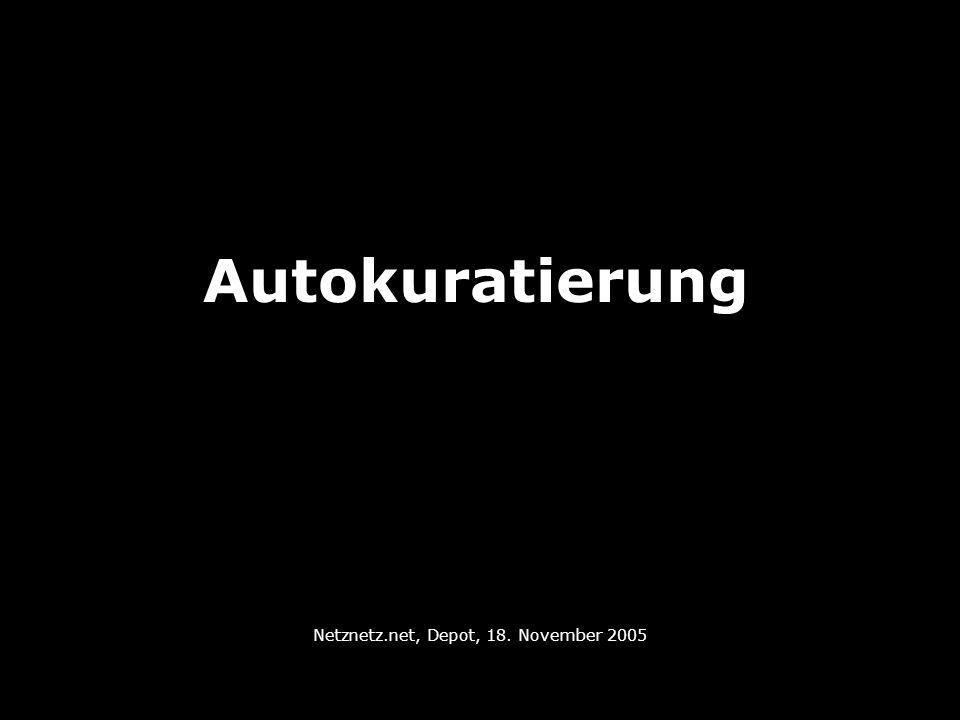 Autokuratierung Netznetz.net, Depot, 18. November 2005