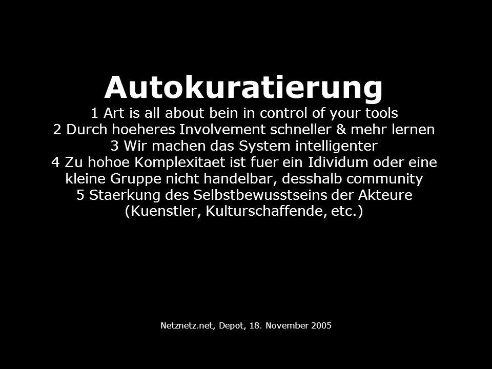 Emanzipation von hierarchischer Foerdersystematik (Experten) - Wir sind selbst Alles (auch Experten) Mana - The Jury is The Manager is The Administrator is The Artist is The System Netznetz.net, Depot, 18.