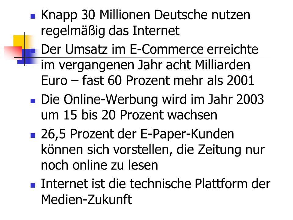 Knapp 30 Millionen Deutsche nutzen regelmäßig das Internet Der Umsatz im E-Commerce erreichte im vergangenen Jahr acht Milliarden Euro – fast 60 Proze