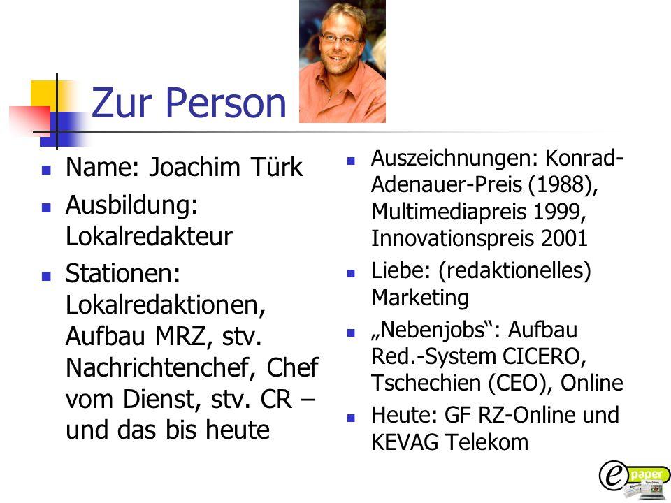 Zur Person Name: Joachim Türk Ausbildung: Lokalredakteur Stationen: Lokalredaktionen, Aufbau MRZ, stv. Nachrichtenchef, Chef vom Dienst, stv. CR – und