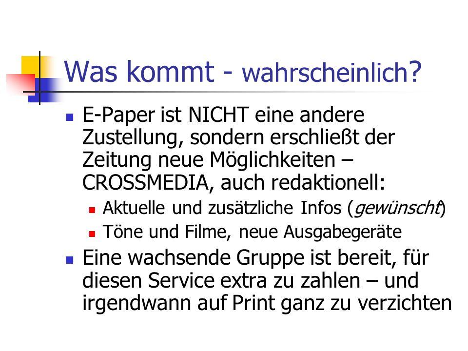 Was kommt - wahrscheinlich ? E-Paper ist NICHT eine andere Zustellung, sondern erschließt der Zeitung neue Möglichkeiten – CROSSMEDIA, auch redaktione