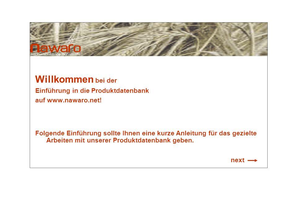 Willkommen bei der Einführung in die Produktdatenbank auf www.nawaro.net! Folgende Einführung sollte Ihnen eine kurze Anleitung für das gezielte Arbei