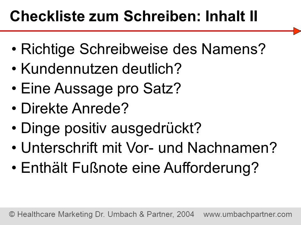 © Healthcare Marketing Dr. Umbach & Partner, 2004 www.umbachpartner.com Richtige Schreibweise des Namens? Kundennutzen deutlich? Eine Aussage pro Satz