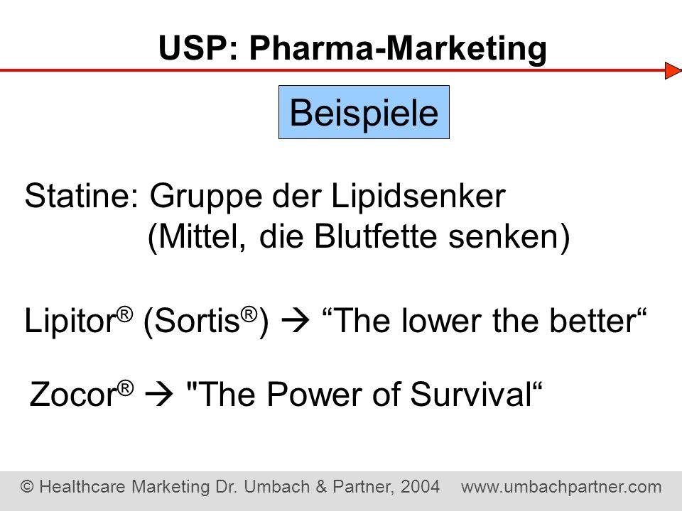 © Healthcare Marketing Dr. Umbach & Partner, 2004 www.umbachpartner.com USP: Pharma-Marketing Statine: Gruppe der Lipidsenker (Mittel, die Blutfette s