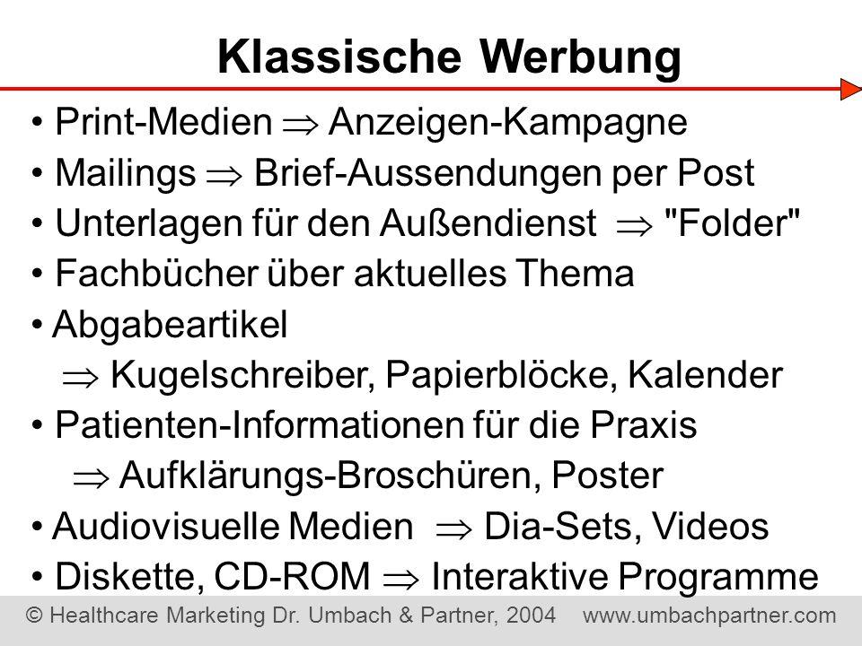 © Healthcare Marketing Dr. Umbach & Partner, 2004 www.umbachpartner.com Klassische Werbung Print-Medien Anzeigen-Kampagne Mailings Brief-Aussendungen