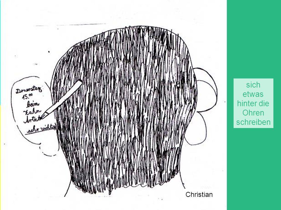 sich etwas hinter die Ohren schreiben Christian
