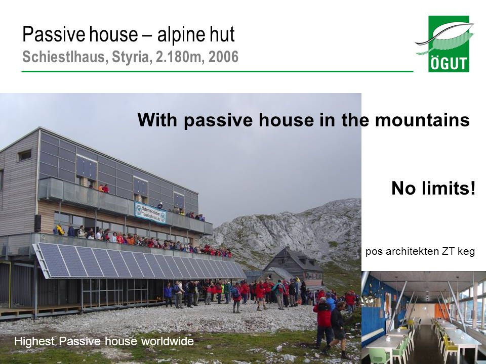 16 Highest Passive house worldwide With passive house in the mountains No limits! pos architekten ZT keg Passive house – alpine hut Schiestlhaus, Styr
