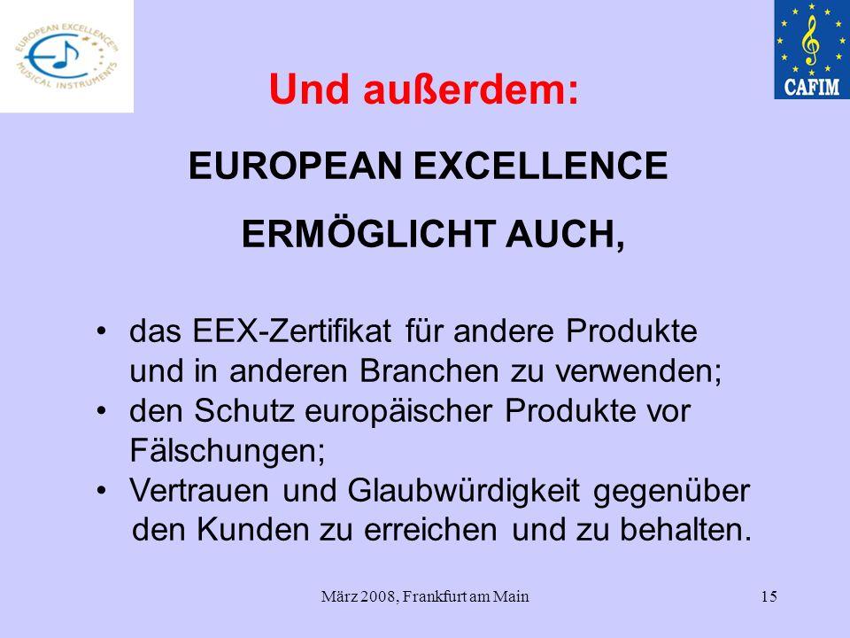 März 2008, Frankfurt am Main15 das EEX-Zertifikat für andere Produkte und in anderen Branchen zu verwenden; den Schutz europäischer Produkte vor Fälsc