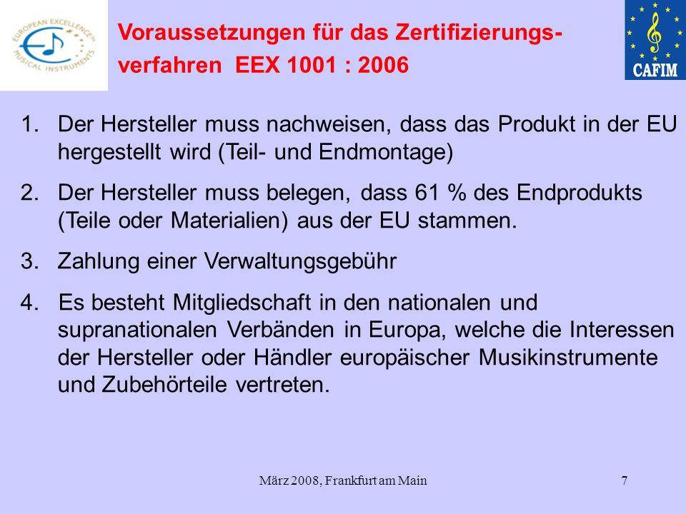 März 2008, Frankfurt am Main7 1.Der Hersteller muss nachweisen, dass das Produkt in der EU hergestellt wird (Teil- und Endmontage) 2.Der Hersteller mu