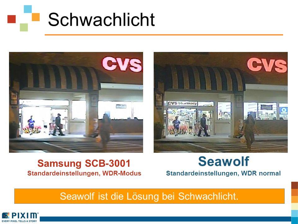 Schwachlicht Samsung SCB-3001 Standardeinstellungen, WDR-Modus Seawolf Standardeinstellungen, WDR normal Seawolf ist die Lösung bei Schwachlicht.