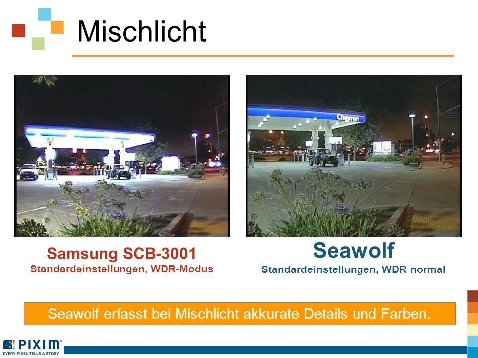 Mischlicht Seawolf erfasst bei Mischlicht akkurate Details und Farben. Samsung SCB-3001 Standardeinstellungen, WDR-Modus Seawolf Standardeinstellungen