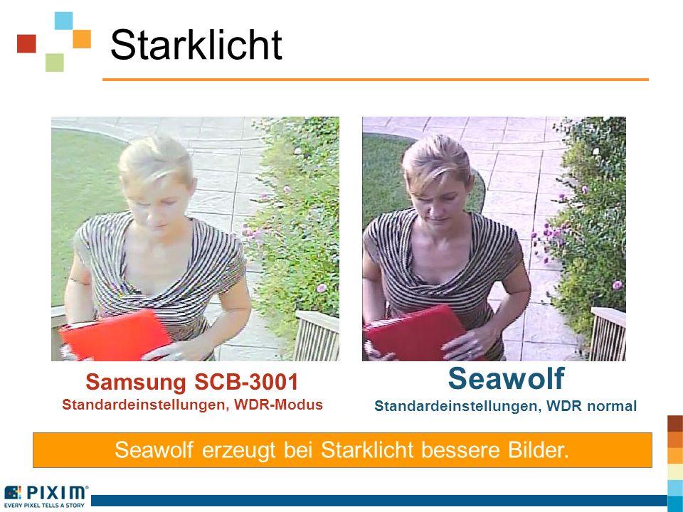 Starklicht Samsung SCB-3001 Standardeinstellungen, WDR-Modus Seawolf Standardeinstellungen, WDR normal Seawolf erzeugt bei Starklicht bessere Bilder.