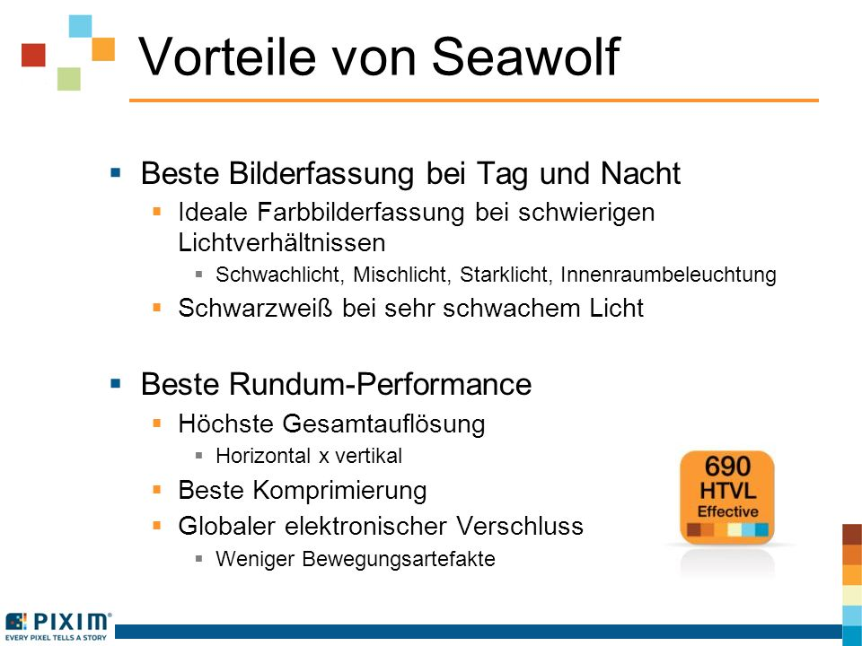 Vorteile von Seawolf Beste Bilderfassung bei Tag und Nacht Ideale Farbbilderfassung bei schwierigen Lichtverhältnissen Schwachlicht, Mischlicht, Stark