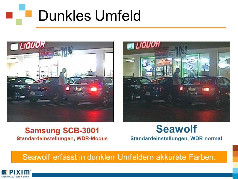 Dunkles Umfeld Samsung SCB-3001 Standardeinstellungen, WDR-Modus Seawolf Standardeinstellungen, WDR normal Seawolf zeigt bei schwachem Licht geringeres Rauschen und exakte Farben.