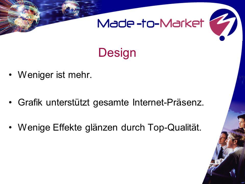 Design Weniger ist mehr. Grafik unterstützt gesamte Internet-Präsenz. Wenige Effekte glänzen durch Top-Qualität.