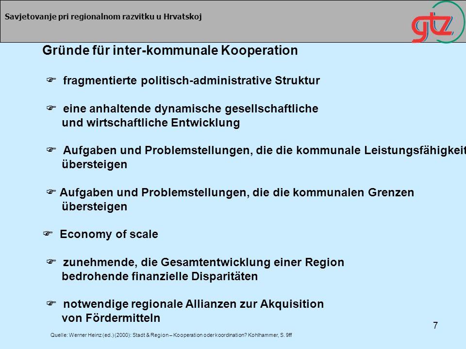 7 Savjetovanje pri regionalnom razvitku u Hrvatskoj Gründe für inter-kommunale Kooperation fragmentierte politisch-administrative Struktur eine anhalt