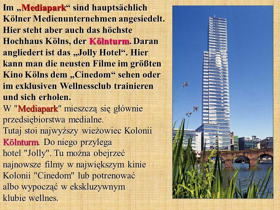 Im Mediapark sind hauptsächlich Kölner Medienunternehmen angesiedelt. Hier steht aber auch das höchste Hochhaus Kölns, der Kölnturm. Daran angliedert