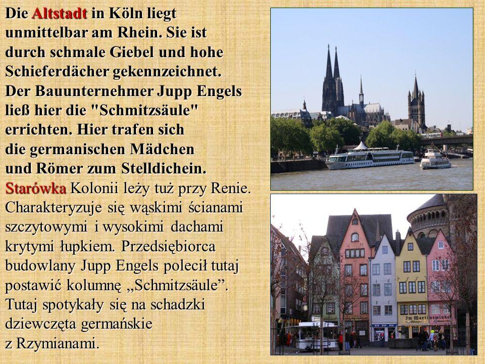 Die Altstadt in Köln liegt unmittelbar am Rhein. Sie ist durch schmale Giebel und hohe Schieferdächer gekennzeichnet. Der Bauunternehmer Jupp Engels l
