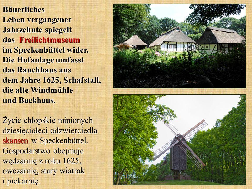 Bäuerliches Leben vergangener Jahrzehnte spiegelt das Freilichtmuseum im Speckenbüttel wider. Die Hofanlage umfasst das Rauchhaus aus dem Jahre 1625,