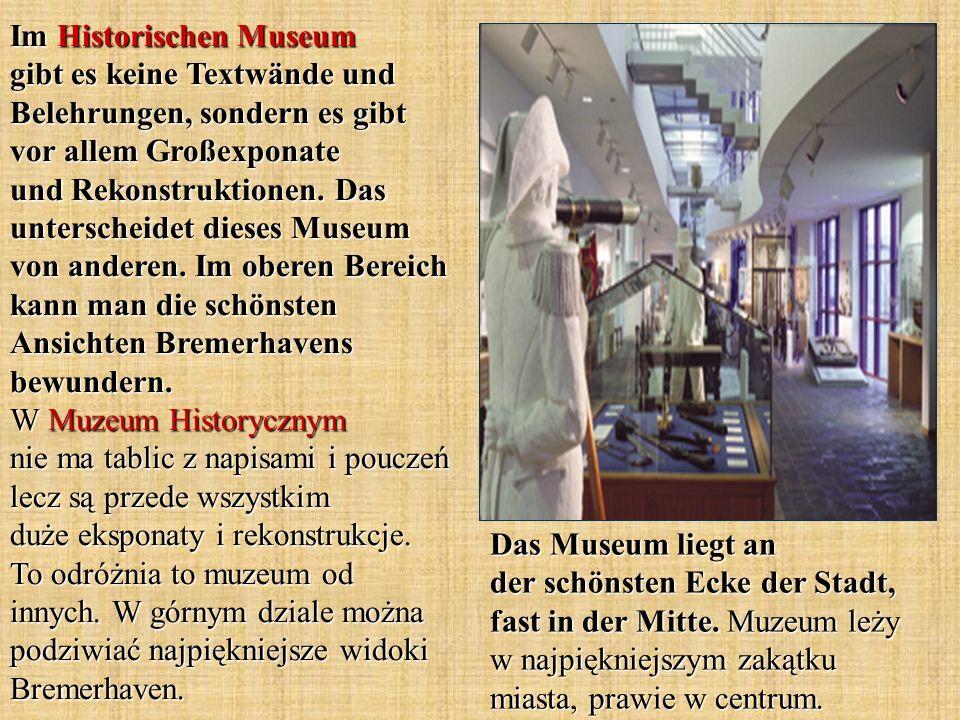 Das Museum liegt an der schönsten Ecke der Stadt, fast in der Mitte. Muzeum leży w najpiękniejszym zakątku miasta, prawie w centrum. Im Historischen M