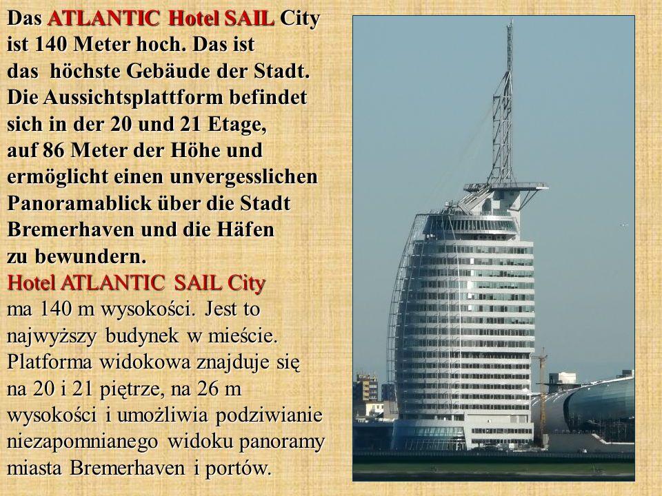 Das ATLANTIC Hotel SAIL City ist 140 Meter hoch. Das ist das höchste Gebäude der Stadt. Die Aussichtsplattform befindet sich in der 20 und 21 Etage, a