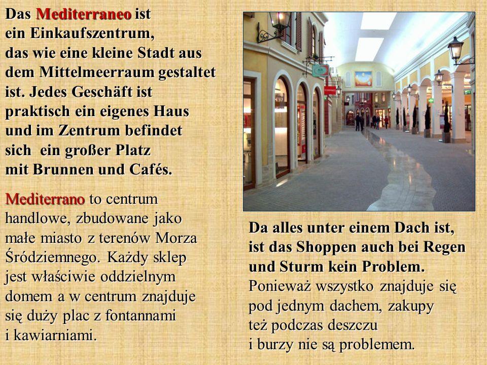 Das Mediterraneo ist ein Einkaufszentrum, das wie eine kleine Stadt aus dem Mittelmeerraum gestaltet ist. Jedes Geschäft ist praktisch ein eigenes Hau