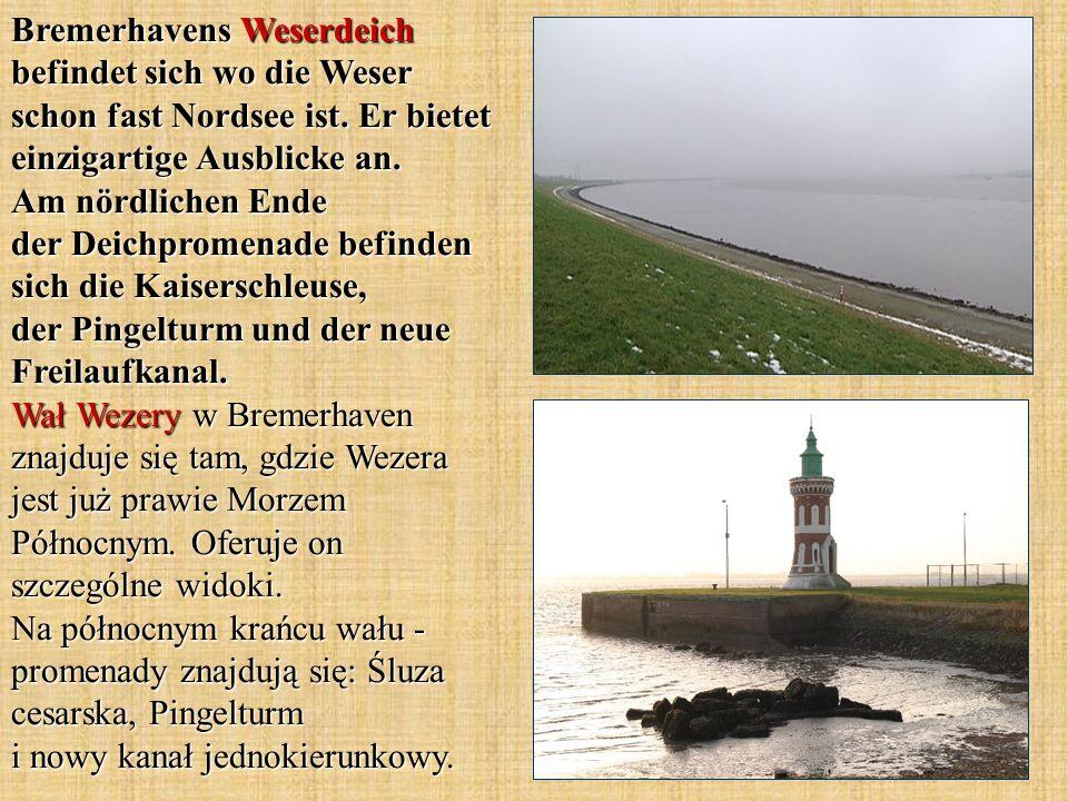 Bremerhavens Weserdeich befindet sich wo die Weser schon fast Nordsee ist. Er bietet einzigartige Ausblicke an. Am nördlichen Ende der Deichpromenade
