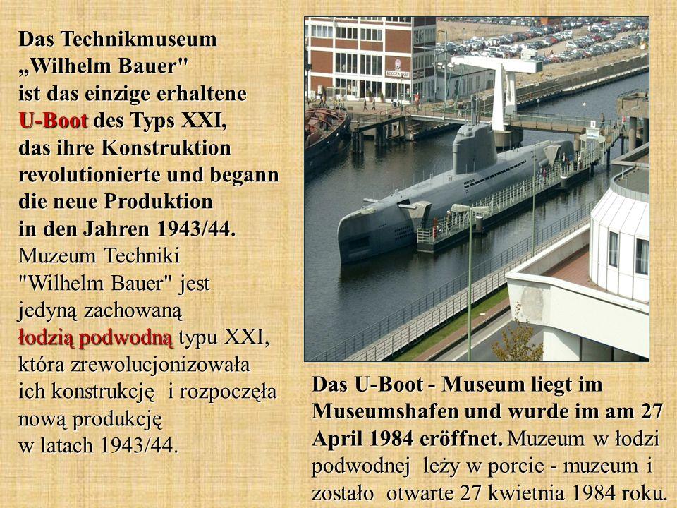 Das U-Boot - Museum liegt im Museumshafen und wurde im am 27 April 1984 eröffnet. Muzeum w łodzi podwodnej leży w porcie - muzeum i zostało otwarte 27