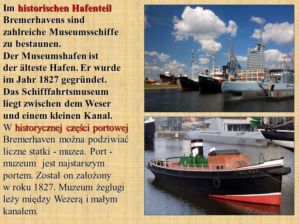 Im historischen Hafenteil Bremerhavens sind zahlreiche Museumsschiffe zu bestaunen. Der Museumshafen ist der älteste Hafen. Er wurde im Jahr 1827 gegr