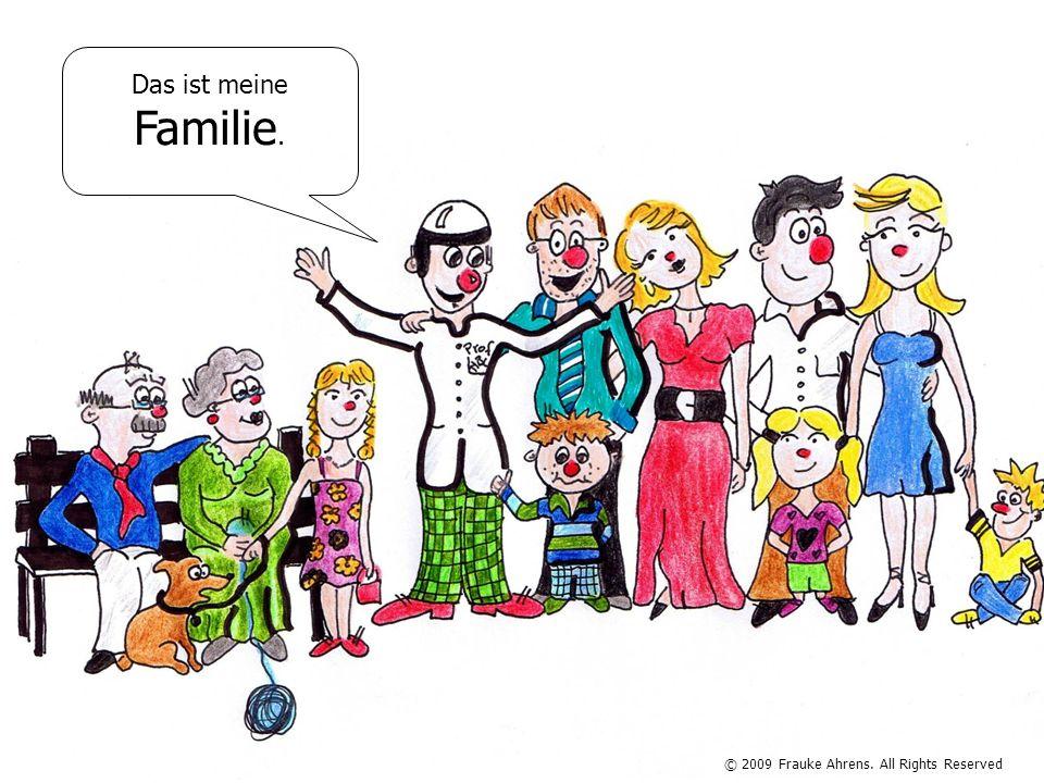 Das ist meine Familie. © 2009 Frauke Ahrens. All Rights Reserved