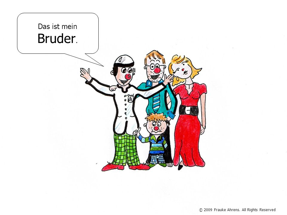 © 2009 Frauke Ahrens. All Rights Reserved Das ist mein Bruder.
