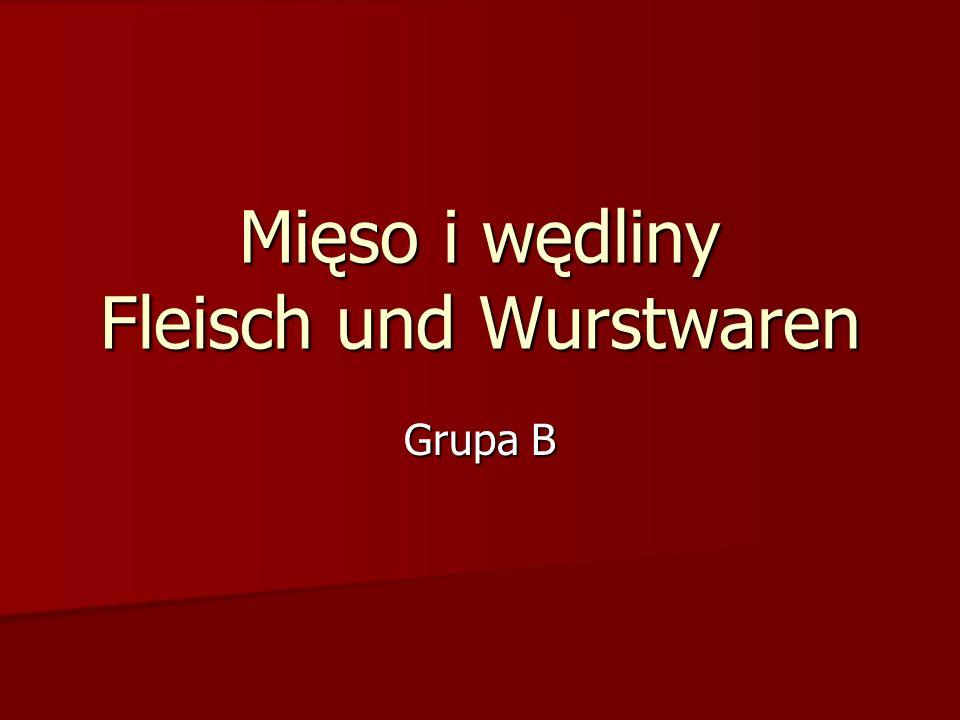 Mięso i wędliny Fleisch und Wurstwaren Grupa B